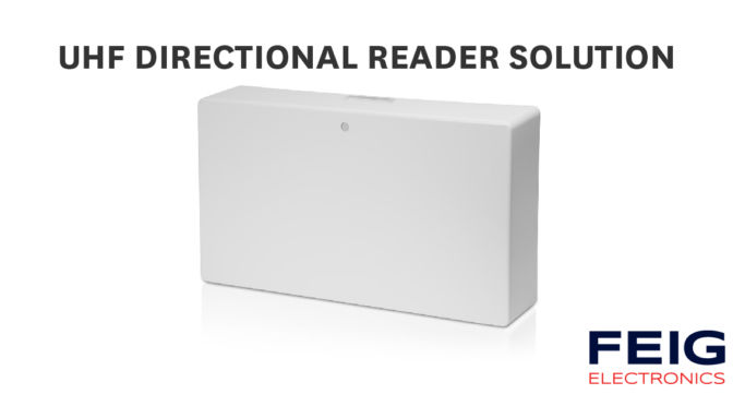 FEIG ELECTRONICS Announces the New UHF Directional Reader Solution for Tracking Flow of People and Assets